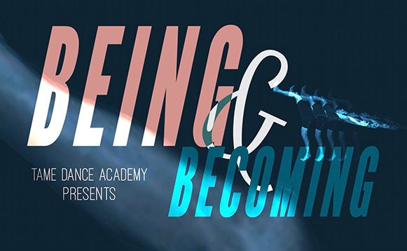 TAME Dance Academy BEING AND BECOMING
